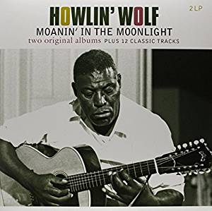 HOWLIN· WOLF - MOANIN· IN THE MOONLIGHT