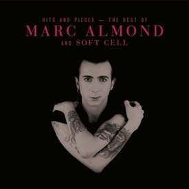 HITS AND PIECES - THE BEST OF MARC ALMOND AND SOFT CELL =DELUXE