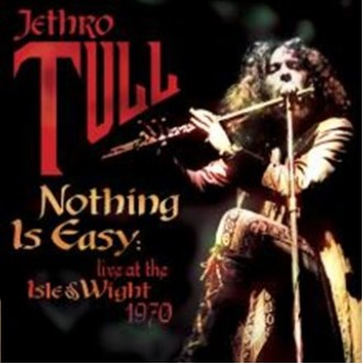 NOTHING IS EASY - LIVE AT THE ISLE OF WIGHT 1970