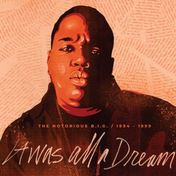 IT WASS ALL A DREAM - THE NOTORIOUS B.I.G. 1994-1999
